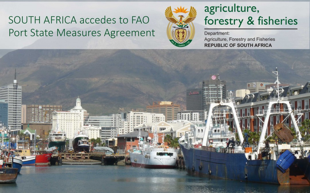 South Africa accedes to the FAO Port State Measures Agreement